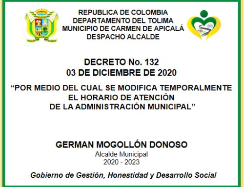 DECRETO  No. 132 DE 2020 – MODIFICACIÓN HORARIO DE ATENCIÓN DE LA ADMINISTRACIÓN MUNICIPAL