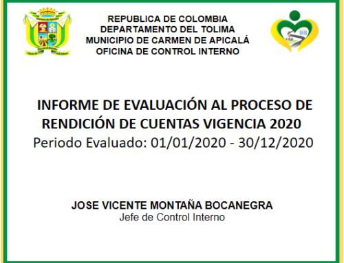 INFORME DE EVALUACIÓN AL PROCESO DE RENDICIÓN DE CUENTAS VIGENCIA 2020